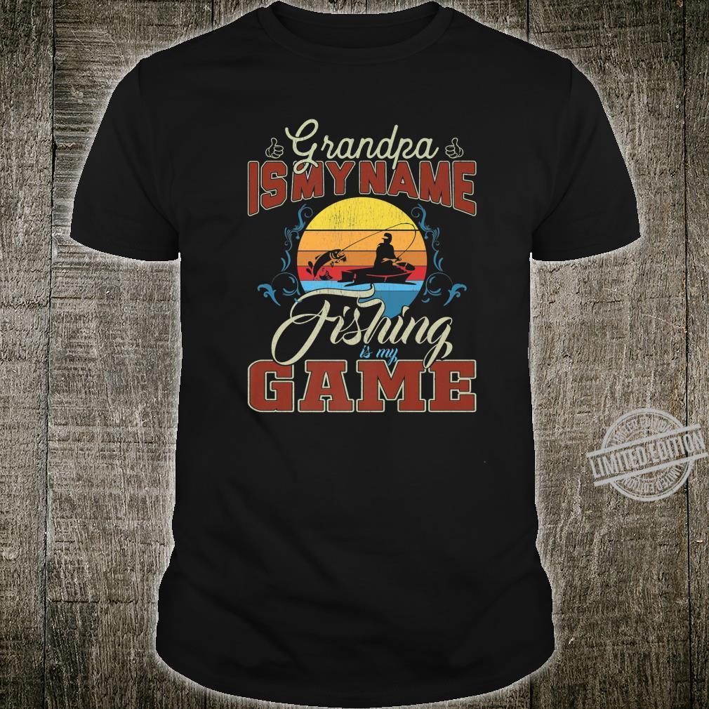 Fishing Grandpa Grandpa Is My Name Fishing Is My Game Shirt