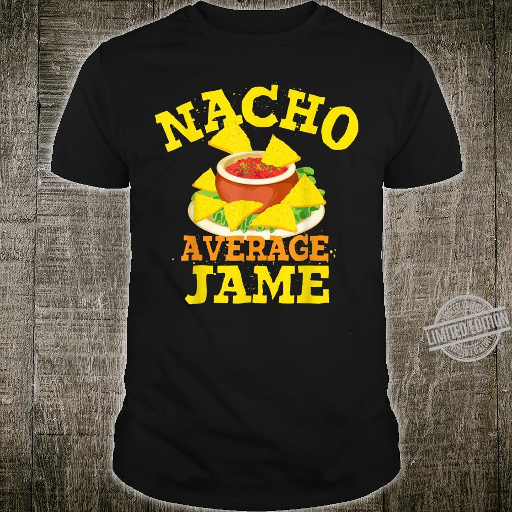 Nacho Average JAME Birthday Personalized Name Shirt