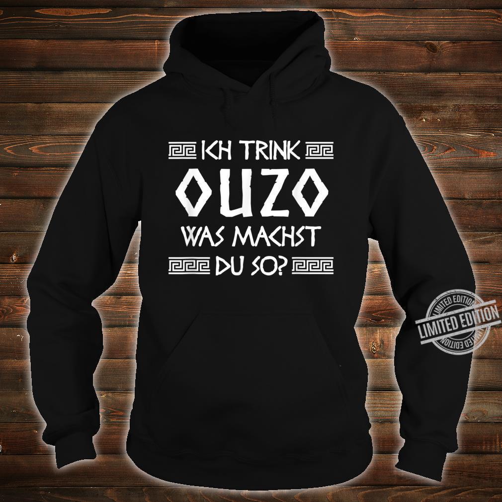 Ouzo Shirt Spruch Griechenland Geschenk Griechen Shirt hoodie