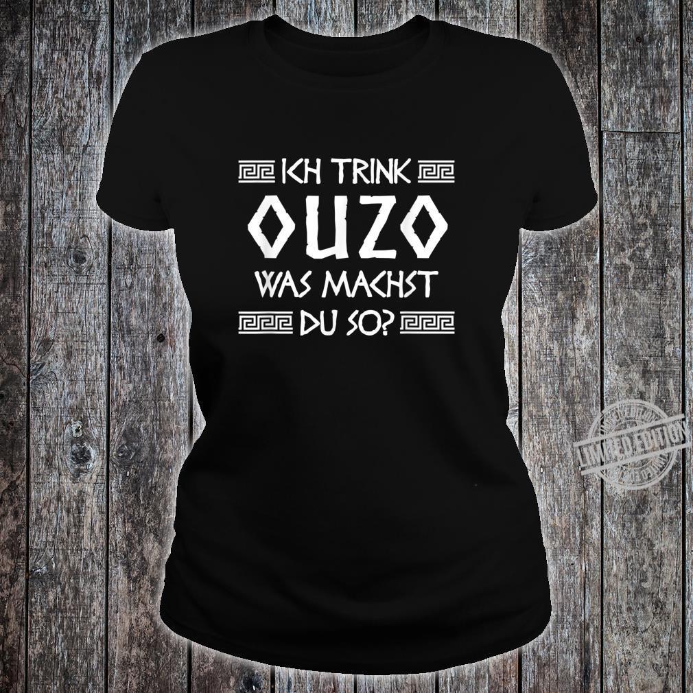 Ouzo Shirt Spruch Griechenland Geschenk Griechen Shirt ladies tee