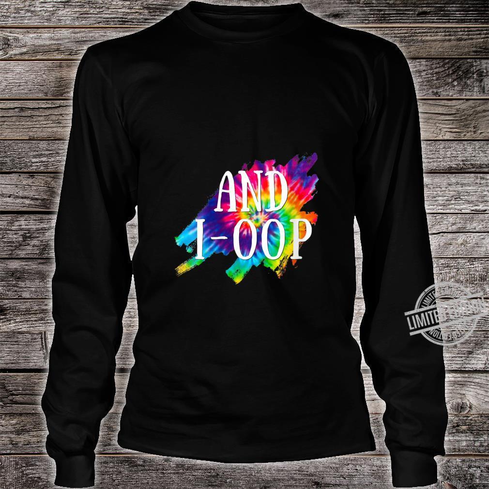 Womens And I Oop Rainbow Tie Dye Splatter Boys Girls Shirt long sleeved