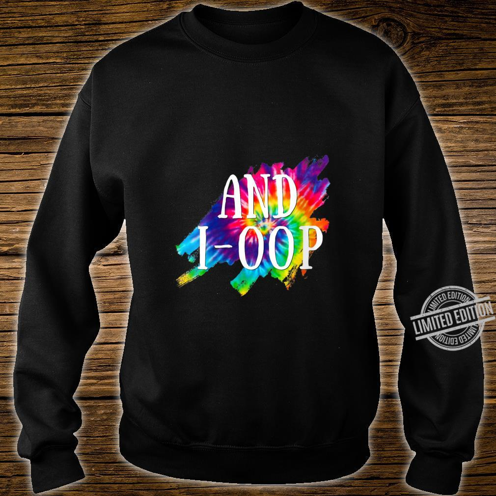 Womens And I Oop Rainbow Tie Dye Splatter Boys Girls Shirt sweater