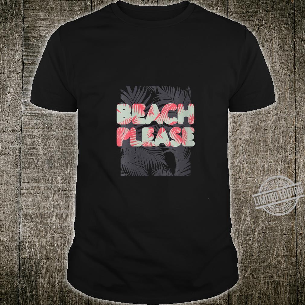 Womens Beach Please Shirt Cool Palm Tree Tropical Beach #3 Shirt