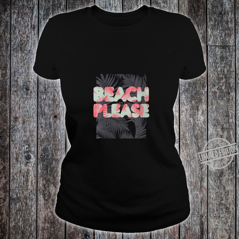 Womens Beach Please Shirt Cool Palm Tree Tropical Beach #3 Shirt ladies tee